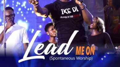 Photo of [Audio + Video] Lead Me On By Pastor Nonso & Worshipculture Crew