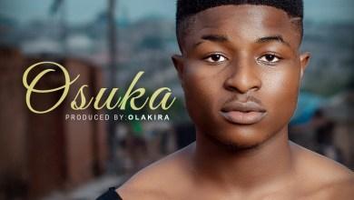 Photo of [Audio] Osuka By Omioke Alagbe