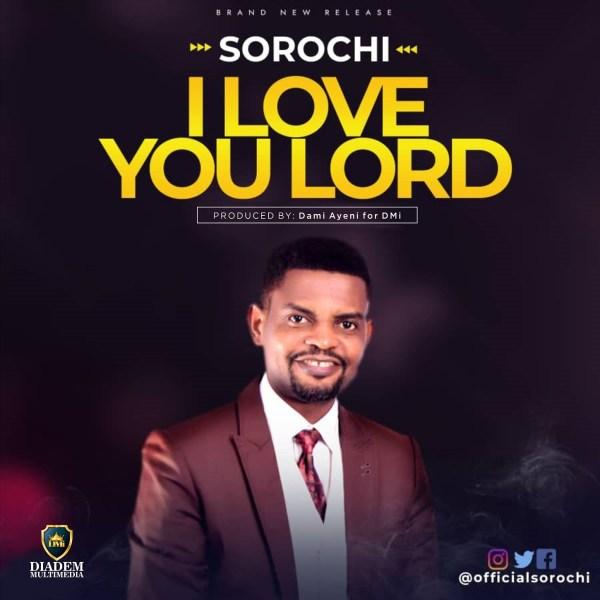 I Love You Lord By Sorochi