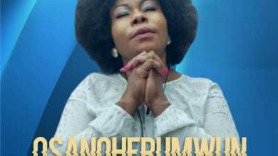 Photo of [Video +Lyrics] Osanoherumwun By Amen O. Aluya