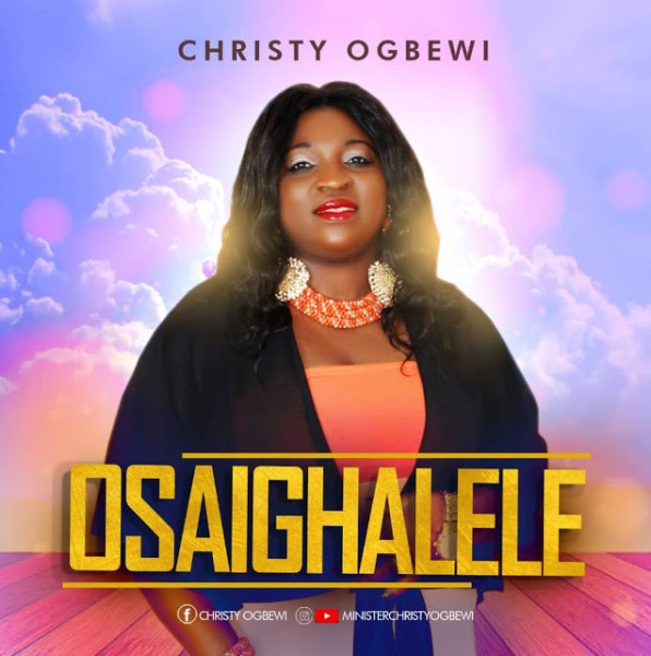 Osaighalele By Christy Ogbewi