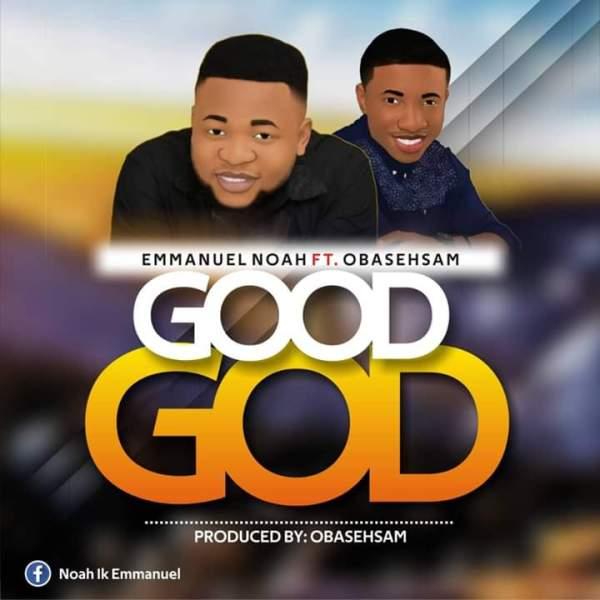 Good God By Emmanuel Noah