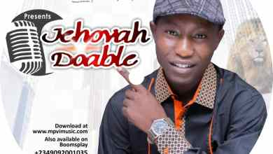 Photo of [Audio] Jehovah Doable By O'Daniel