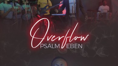 Photo of [Video] Overflow By Psalm Eben
