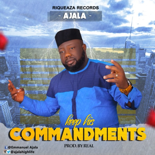 Keep His Commandments By Ajala