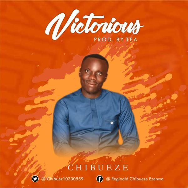 Victorious By Chibueze