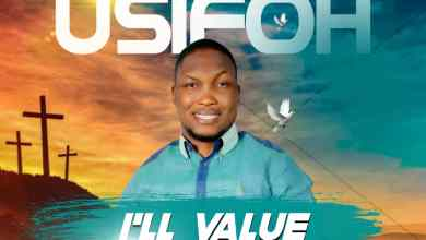 Photo of [Audio + Video]  I'll Value Your Name By Victory Usifoh