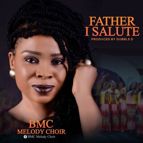 Father I Salute You By Melody Choir