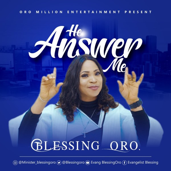 He Answer Me By Blessing Oro