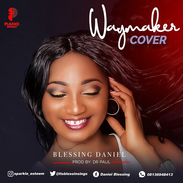 Way Maker(Cover) By Blessing Daniel
