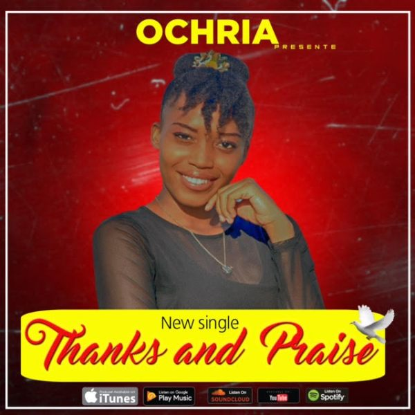 Thanks and Praise By Ochria
