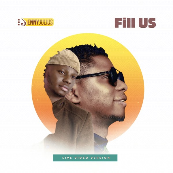 Fill Us By Enny Julius