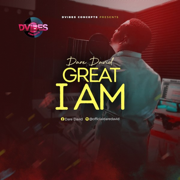 Great I Am By Dare David