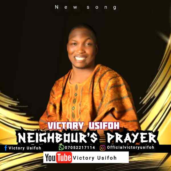 Neighbour's Prayer By Victory Usifoh