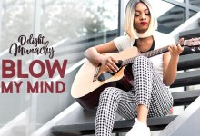 Photo of [Audio] Blow My Mind By Delight Munachy