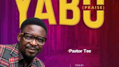 Photo of [Audio] Yabo By Pastor Tee