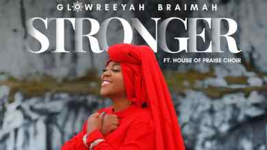 Photo of [Audio] Stronger By Glowreeyah