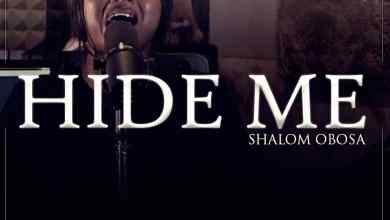 Photo of [Audio] Hide Me (Woship Medley) By Shalom Obosa