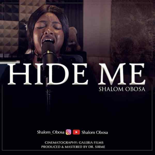 Hide Me (Woship Medley) By Shalom Obosa