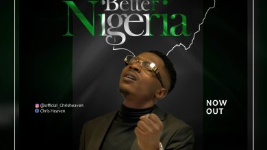 Photo of [Audio] Better Nigeria By Chris Heaven