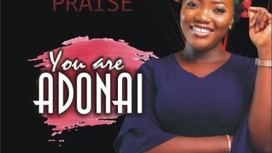 Photo of [Audio] You Are Adonai By Laba Praise