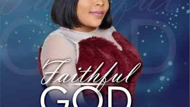 Photo of [Audio] Faithful God By IsyRose