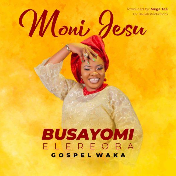 Moni Jesu By Busayomi ElereOba