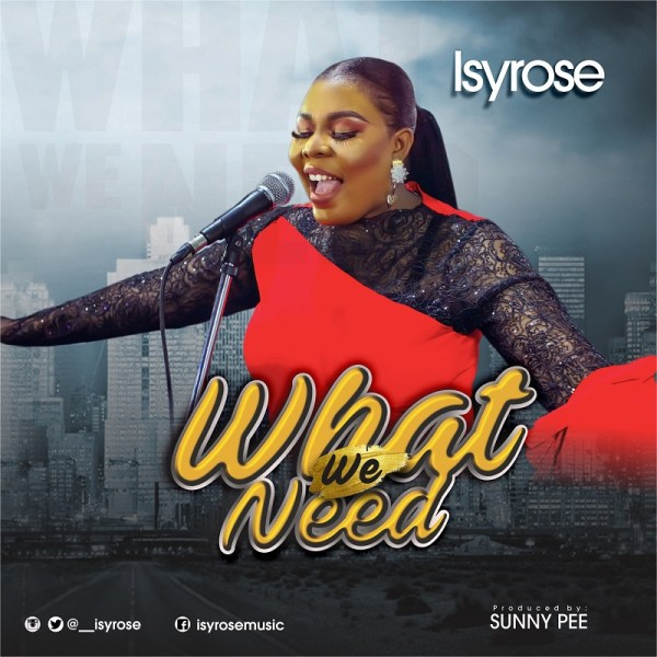 What We Need By IsyRose