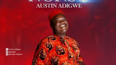 Photo of [Audio+Lyrics] Nonso By Austin Adigwe