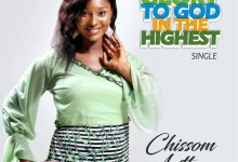 Photo of [Audio] Glory to God in the Highest By Chissom Anthony