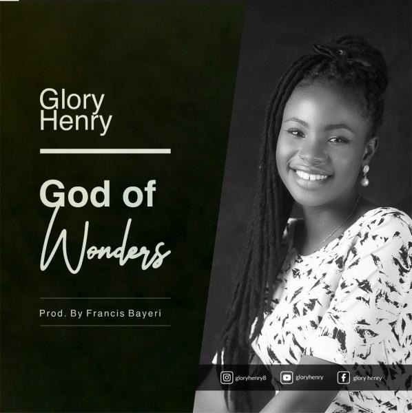 God Of Wonders By Glory Henry