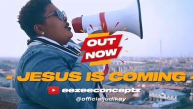 Photo of [Video] Jesus Is Coming By Judikay