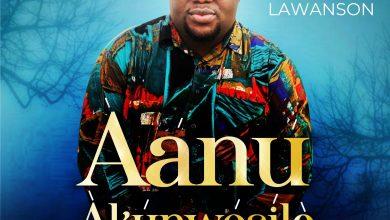 Photo of [Audio] Aanu Akunwosile By Deji Lawanson