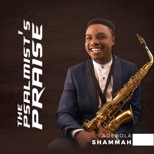 The Psalmist's Praise By Adebola Shammah
