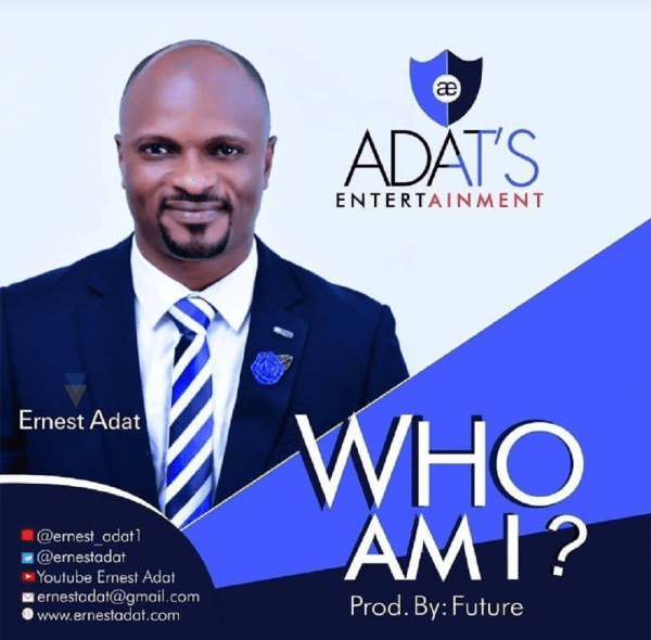 Who Am I By Ernest Adat