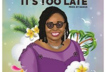 Photo of [Music + Lyrics] It's Too Late – Pastor Ifeoma Eze