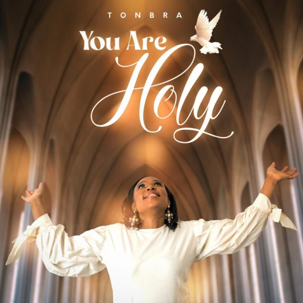 You Are Holy By Tonbra
