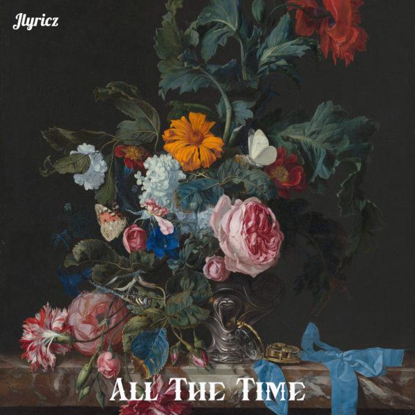 All The Tim By Jlyricz