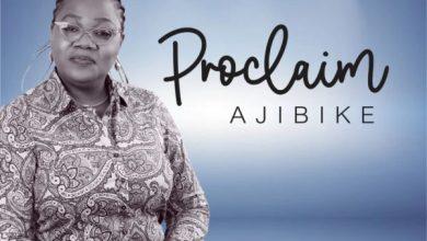 Photo of [Music] Proclaim By Ajibike