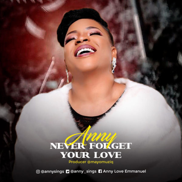 Never Forget Your Love By  Anny