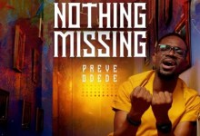 Photo of [New Video] Nothing Missing By Preye Odede