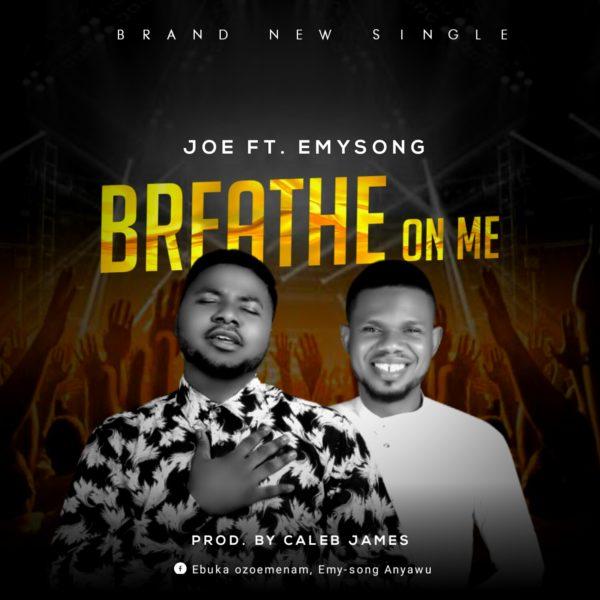 Breathe On Me By Joe