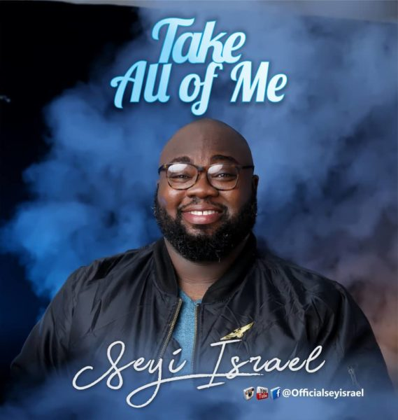 Take A Of Me By Seyi Israel