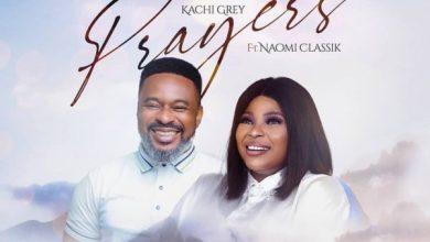 Photo of [Music] Prayers By Kachi Grey
