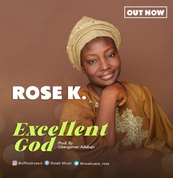 Excellent God By Rose K
