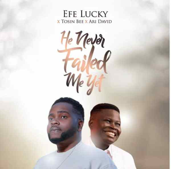 [Music] He Never Failed Me Yet By Efe Lucky