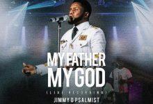 Photo of [Music] My Father My God By Jimmy D Psalmist