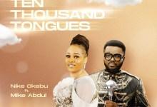 Photo of [Music] Ten Thousand Tongues By Nike Okebu