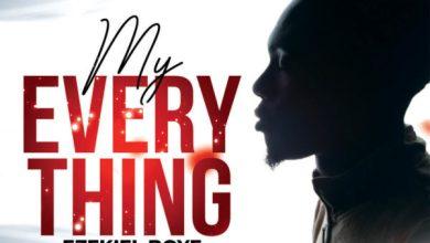 Photo of [Music] My Everything By Ezekiel Boye