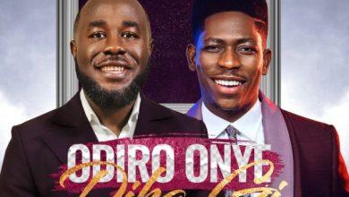 Photo of [Music] Odiro Onye Dika Gi By Dr Tj